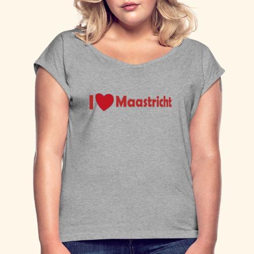 lovemaaastricht - Vrouwen T-shirt met opgerolde mouwen