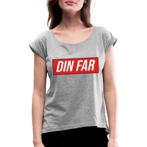 DIN FAR - Dame T-shirt med rulleærmer
