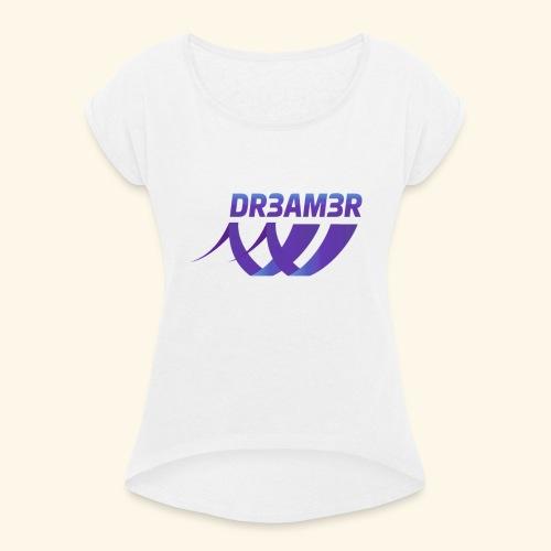 DR3AM3R - Naisten T-paita, jossa rullatut hihat