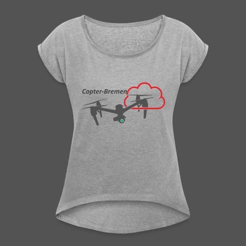 Multicopter - Frauen T-Shirt mit gerollten Ärmeln