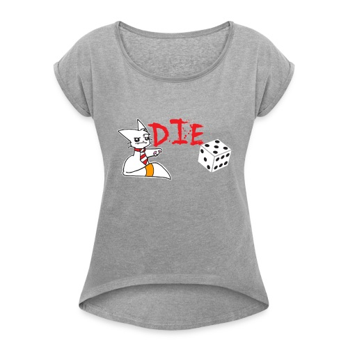 DIE - Women's T-Shirt with rolled up sleeves