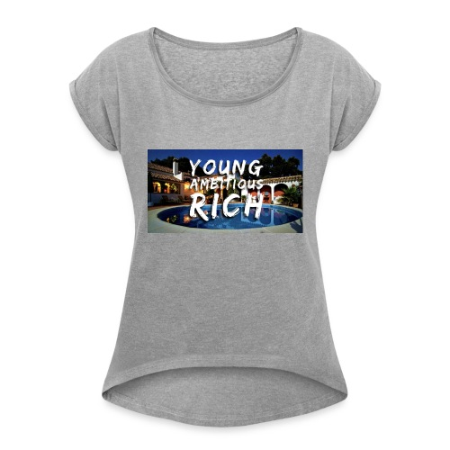 YOUNG, AMBITIOUS, YOUNG - Women's T-Shirt with rolled up sleeves