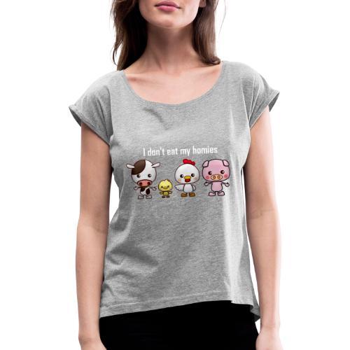 I don't eat my homies - T-shirt med upprullade ärmar dam