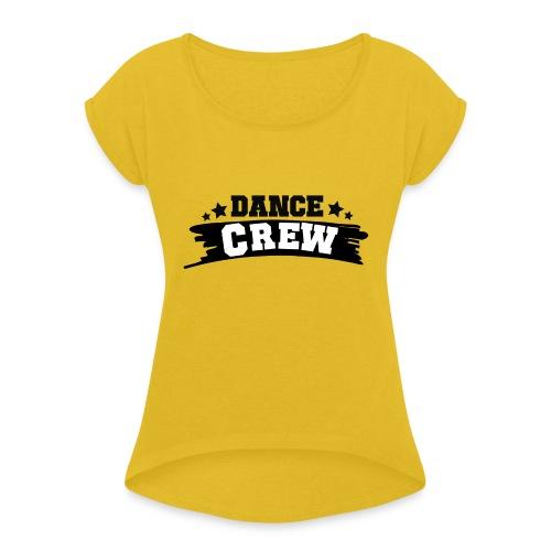 Tshit_Dance_Crew by Lattapon - Dame T-shirt med rulleærmer