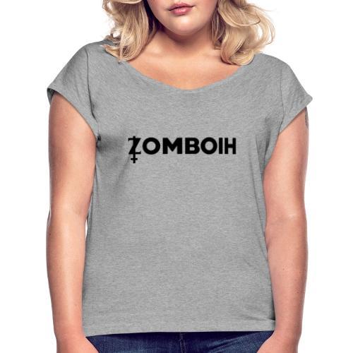 Zomboih - Frauen T-Shirt mit gerollten Ärmeln