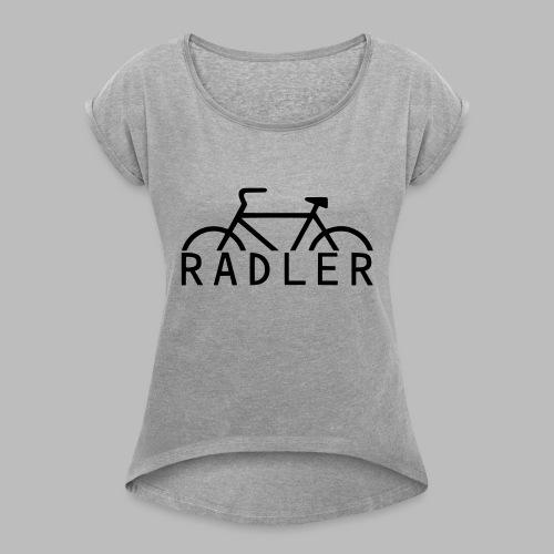 RADLER - Frauen T-Shirt mit gerollten Ärmeln