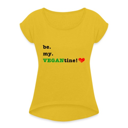 VEGANtine Green - Women's T-Shirt with rolled up sleeves