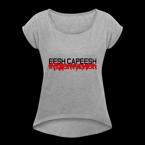 eesh capeesh - Women's T-Shirt with rolled up sleeves