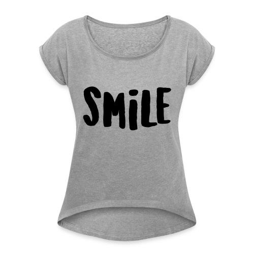 Smile - Frauen T-Shirt mit gerollten Ärmeln