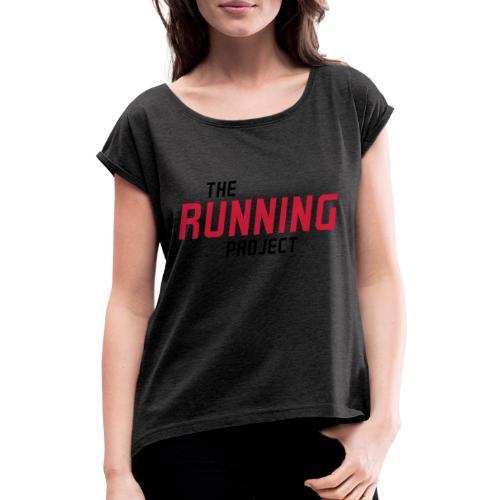 Ihr Running Project - Frauen T-Shirt mit gerollten Ärmeln