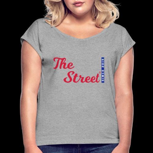 The Street - Since 2015 - Frauen T-Shirt mit gerollten Ärmeln