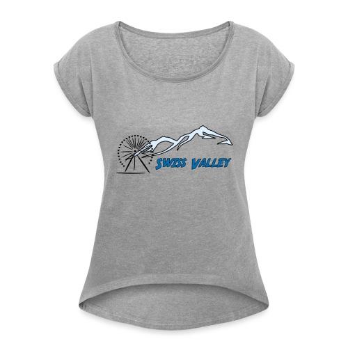 Swiss Valley Freizeit Park - Frauen T-Shirt mit gerollten Ärmeln