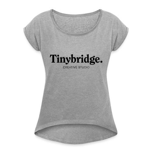 Tinybridge merchandise - Vrouwen T-shirt met opgerolde mouwen