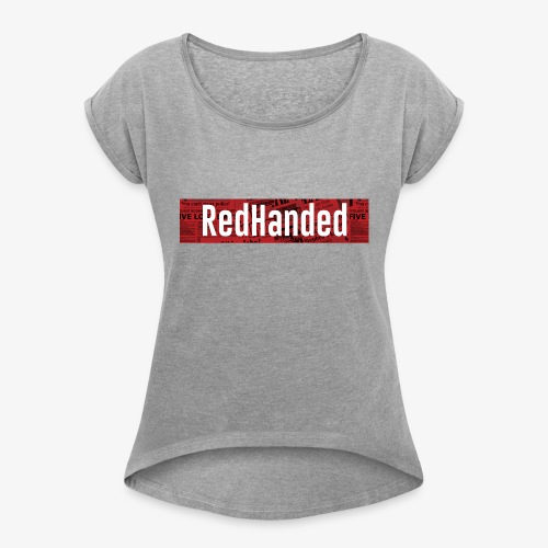 RedHanded - Women's T-Shirt with rolled up sleeves