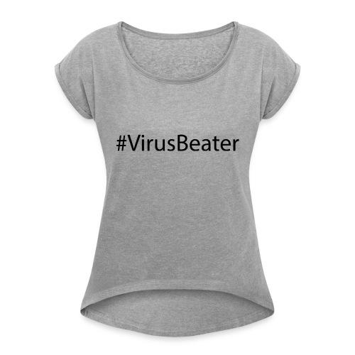#VirusBeater - Frauen T-Shirt mit gerollten Ärmeln