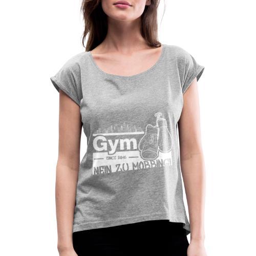 Nein zu Mobbing Men Druckfarbe weiß - Frauen T-Shirt mit gerollten Ärmeln