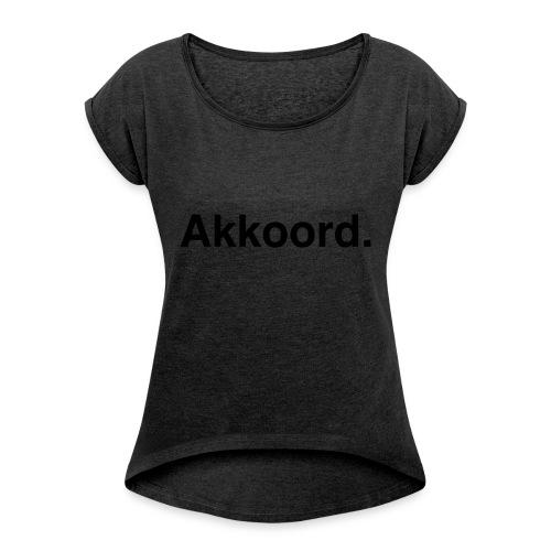 Akkoord - Vrouwen T-shirt met opgerolde mouwen
