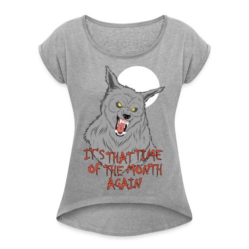 That Time of the Month - Koszulka damska z lekko podwiniętymi rękawami