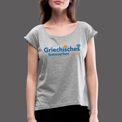 Griechisches Sommerfest Vaihingen - Frauen T-Shirt mit gerollten Ärmeln