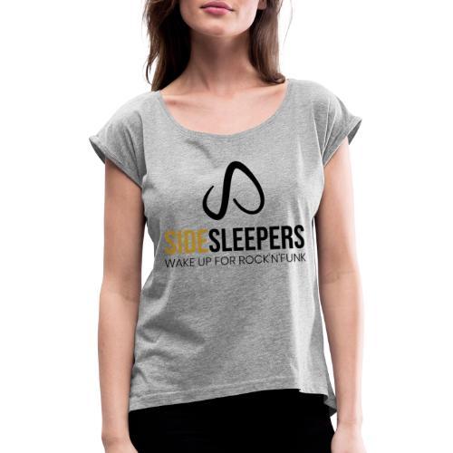Sidesleepers - Frauen T-Shirt mit gerollten Ärmeln