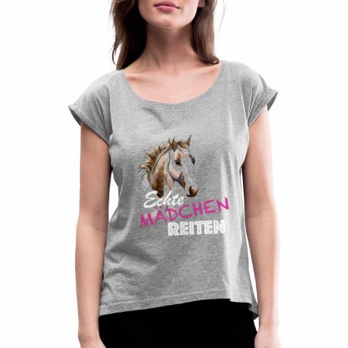 Echte Mädchen Reiten - Frauen T-Shirt mit gerollten Ärmeln