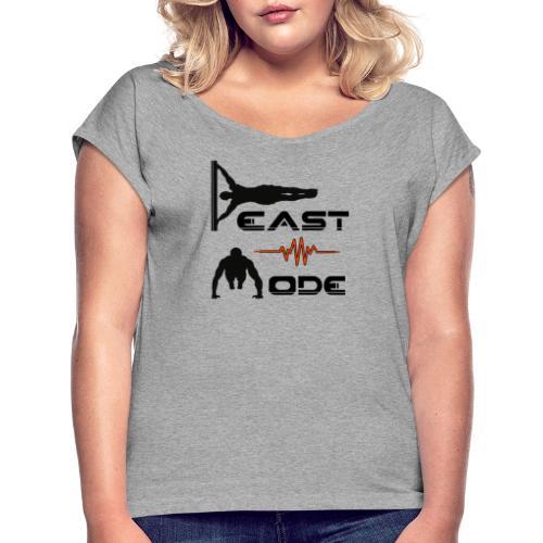 Beast Mode - Frauen T-Shirt mit gerollten Ärmeln
