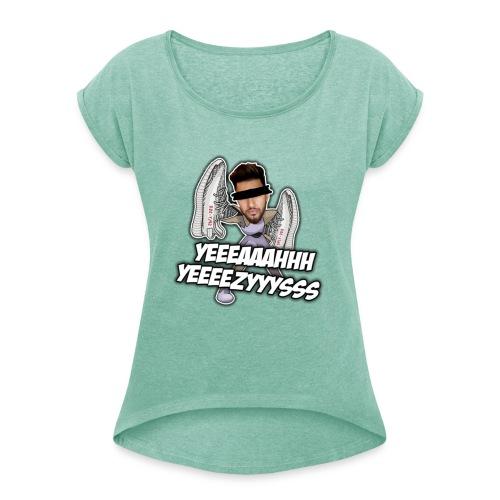 Yeah Yeezys! - Frauen T-Shirt mit gerollten Ärmeln