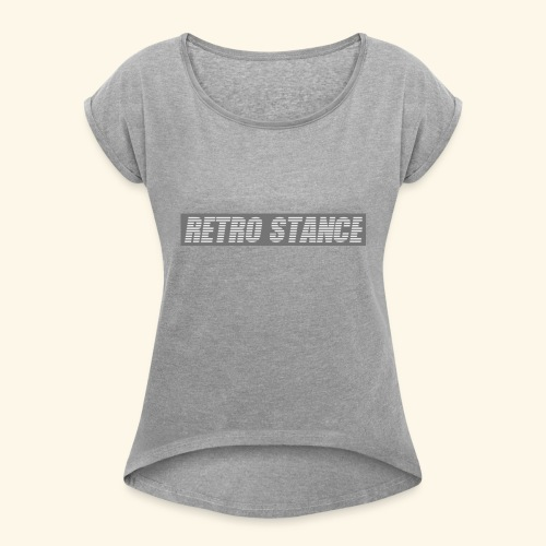 Retro Stance - Women's T-Shirt with rolled up sleeves