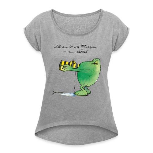 Janosch Frosch 'Küssen ist wie ...' - Frauen T-Shirt mit gerollten Ärmeln