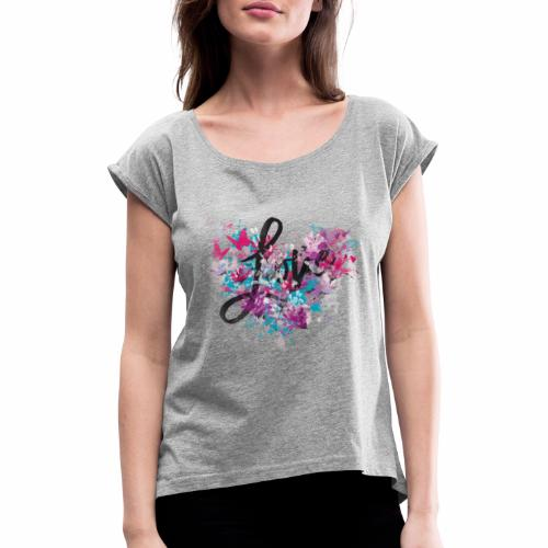 Love with Heart - Women's T-Shirt with rolled up sleeves