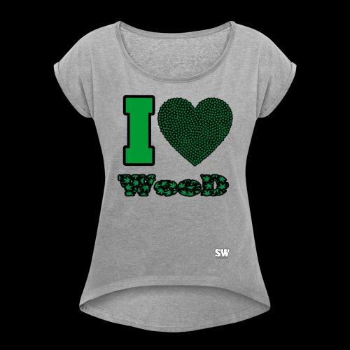 I Love weed - T-shirt à manches retroussées Femme
