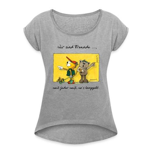 Janoschs 'Wir sind Freunde, weil jeder weiß ...' - Frauen T-Shirt mit gerollten Ärmeln