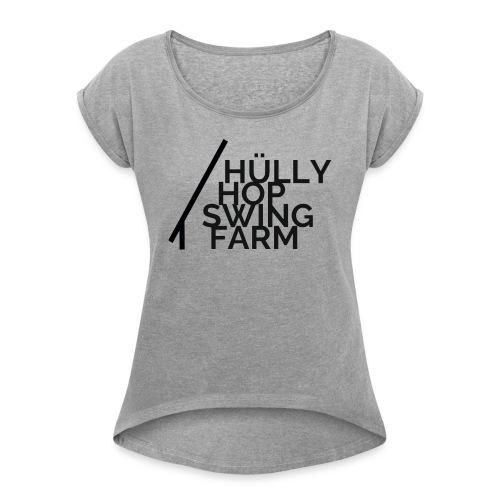 Hülly Hop Minimal - Frauen T-Shirt mit gerollten Ärmeln