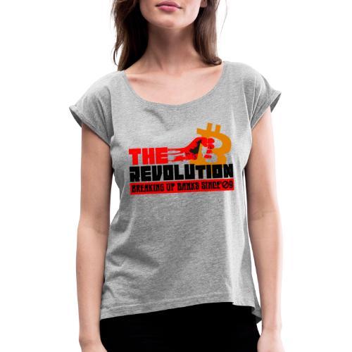 Die Bitcoin Revolution - BTC Revolution - Frauen T-Shirt mit gerollten Ärmeln
