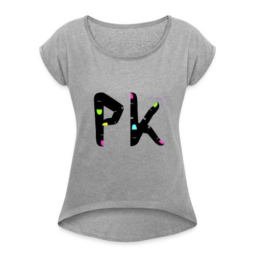 PK – det finaste vi har - T-shirt med upprullade ärmar dam