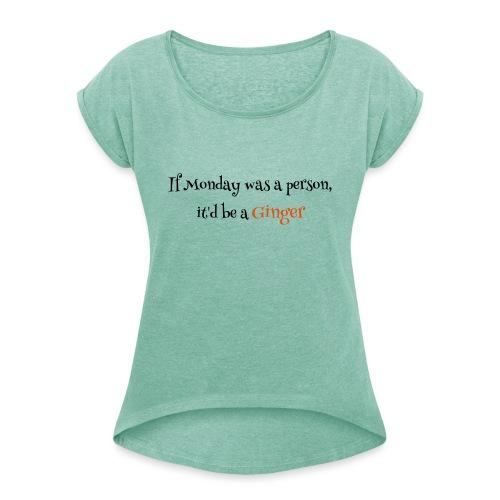 ginger1 - Naisten T-paita, jossa rullatut hihat