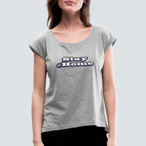 Stay@Home - multicolor - Frauen T-Shirt mit gerollten Ärmeln