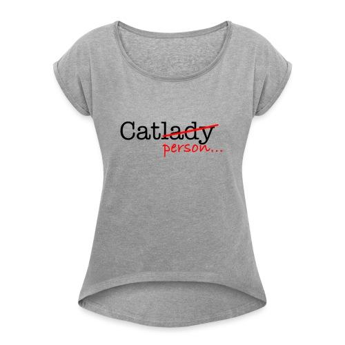 catperson - T-shirt med upprullade ärmar dam