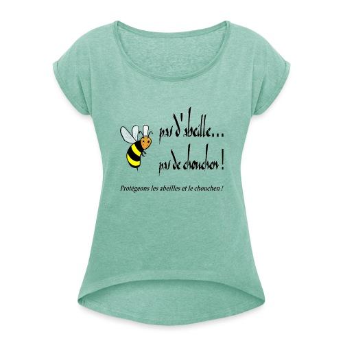 Pas d'abeille, pas de chouchen - T-shirt à manches retroussées Femme