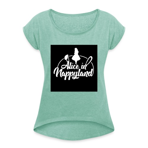 Alice in Nappyland TypographyWhite 1080 - Women's T-Shirt with rolled up sleeves