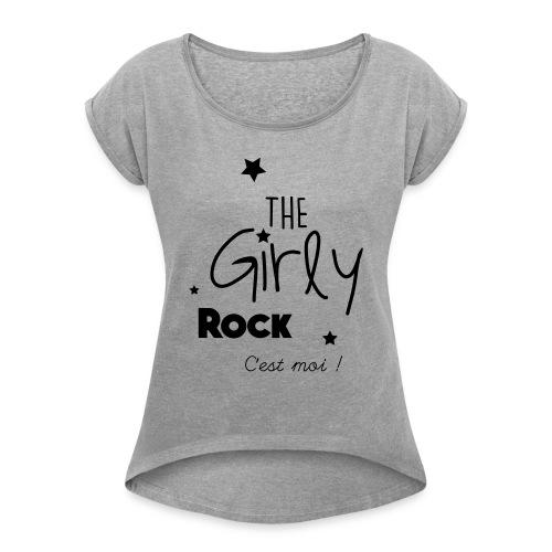 The Girly Rock C'est moi ! - T-shirt à manches retroussées Femme