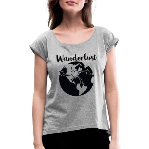 Fernweh - Frauen T-Shirt mit gerollten Ärmeln