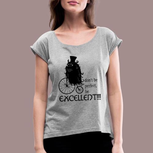 Excellent2 - Frauen T-Shirt mit gerollten Ärmeln