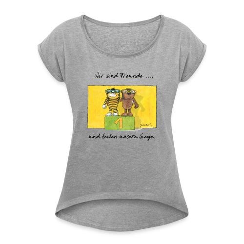 Janoschs 'Wir sind Freunde, und teilen ...' - Frauen T-Shirt mit gerollten Ärmeln
