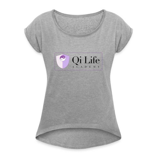 Qi Life Academy Promo Gear - Women's T-Shirt with rolled up sleeves