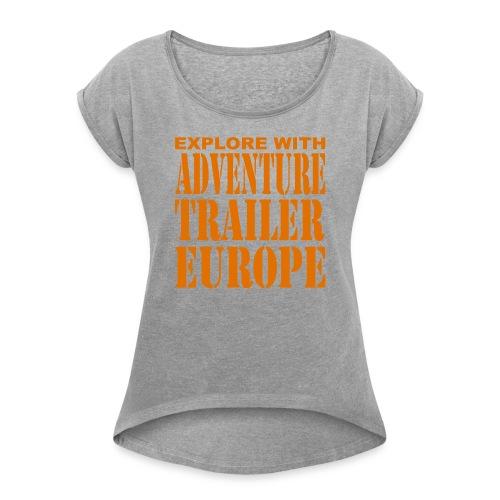 ADVENTURE TRAILER EUROPE - Vrouwen T-shirt met opgerolde mouwen