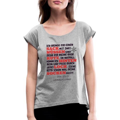 Frohe Weihnachten geiler versauter Weihnachtsmann - Frauen T-Shirt mit gerollten Ärmeln