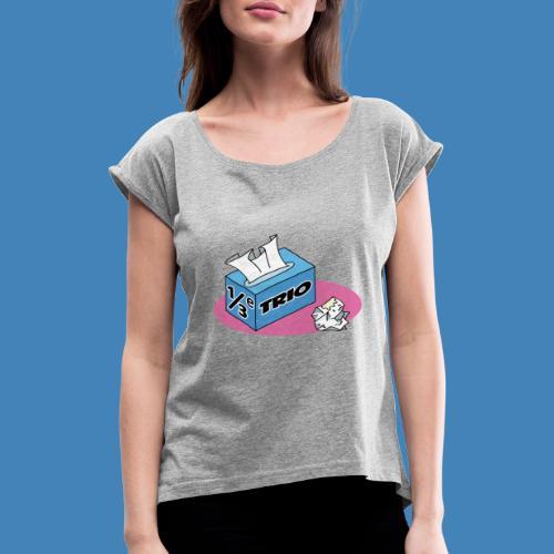 1/3e Trio - Vrouwen T-shirt met opgerolde mouwen