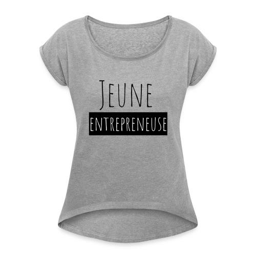 Jeune Entrepreneuse - T-shirt à manches retroussées Femme
