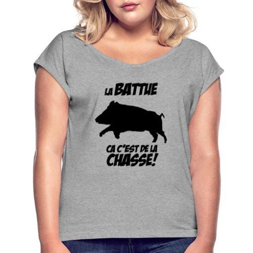 La battue, ça c'est de la chasse (motif sanglier) - T-shirt à manches retroussées Femme